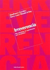 Irreverencia (Gianfranco Ceccin, Gerry Lane y Wendel A. Ray)