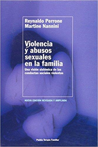 Violencia y abusos sexuales en la Familia (Reynaldo Perrone y Martine Nannini)