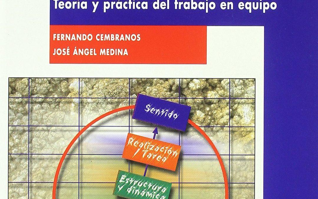 Grupos Inteligentes. Teoría y práctica del trabajo en equipo (Fernando Cembranos y Jose Ángel Medina)