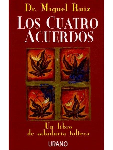 Los Cuatro Acuerdos (Dr. Miguel Ruiz)
